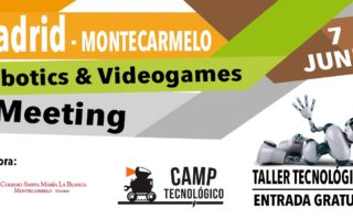 Madrid-Montecarmelo Robotics & Videogames Meeting 2019