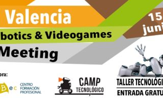 Valencia Robotics & Videogames Meeting 2019
