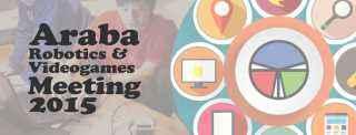 Araba Robotics & Videogames Meeting 2015 evento talleres artium vitoria gasteiz alava