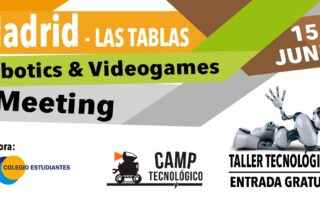 Madrid-Las Tablas Robotics & Videogames Meeting 2019