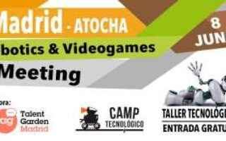 Madrid-Atocha Robotics & Videogames Meeting 2019